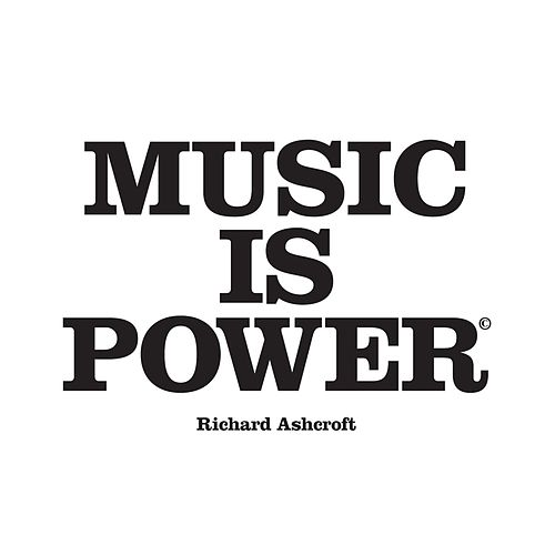 Music Is Power by Richard Ashcroft