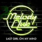 Last Girl On My Mind by Melody Club