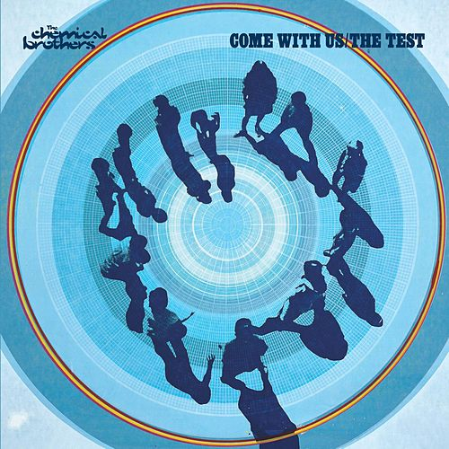 Come With Us/The Test von The Chemical Brothers