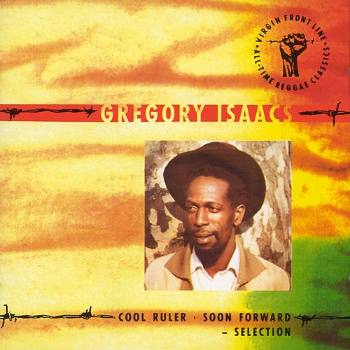 Cool Ruler - Soon Forward: Selection by Gregory Isaacs
