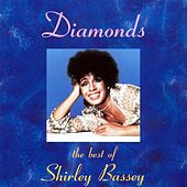 Diamonds: The Best Of Shirley Bassey by Shirley Bassey