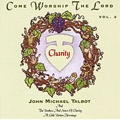 Come Worship The Lord, Vol. 2 by John Michael Talbot