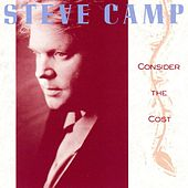 Consider the Cost by Steve Camp