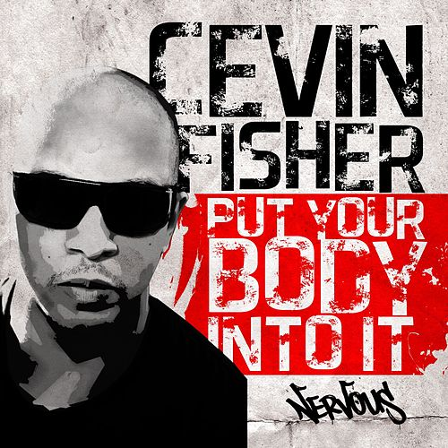Put Your Body Into It by Cevin Fisher