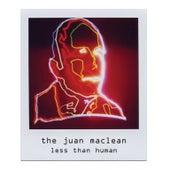 Less Than Human von The Juan MacLean