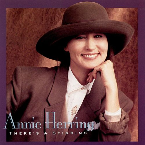 There's A Stirring by Annie Herring