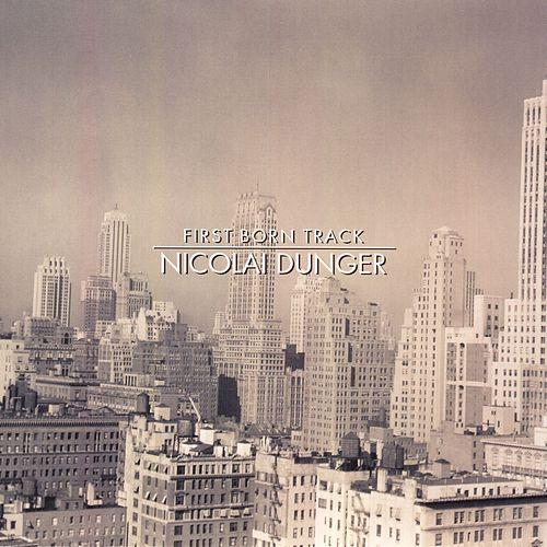 First Born Track by Nicolai Dunger