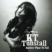 Another Place To Fall by KT Tunstall