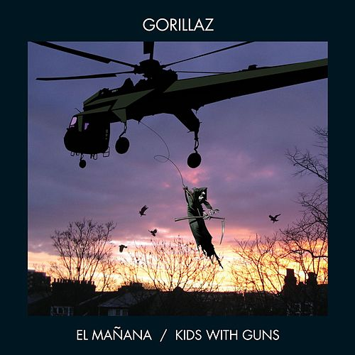 El Mañana/Kids With Guns von Gorillaz