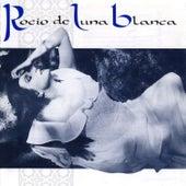 Rocío De Luna Blanca by Rocio Jurado