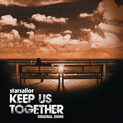 Keep Us Together by Starsailor