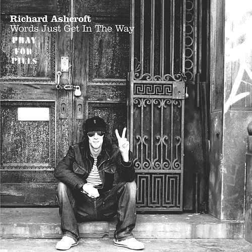 Words Just Get In The Way by Richard Ashcroft