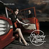Fever Fever by Melody Club