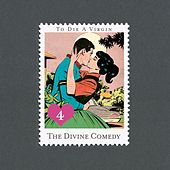 To Die A Virgin by The Divine Comedy