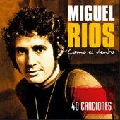 Como El Viento by Miguel Rios