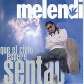 Que El Cielo Espere Sentao.. by Melendi