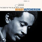 The Best Of The Blue Note Years von Bobby Hutcherson