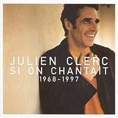 Si On Chantait by Julien Clerc