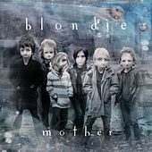 Mother von Blondie