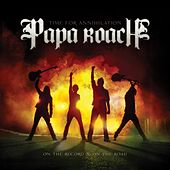 Time For Annihilation... On The Record And On The Road von Papa Roach