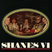 Shanes VI by The Shanes