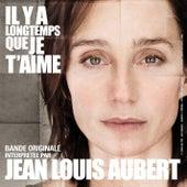 IL Y A Longtemps Que Je T'aime by Jean-Louis Aubert