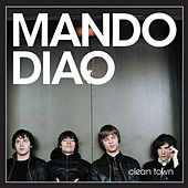 Clean Town by Mando Diao