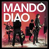 You Can't Steal My Love by Mando Diao