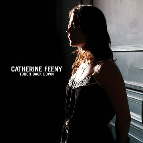 Touch Back Down by Catherine Feeny