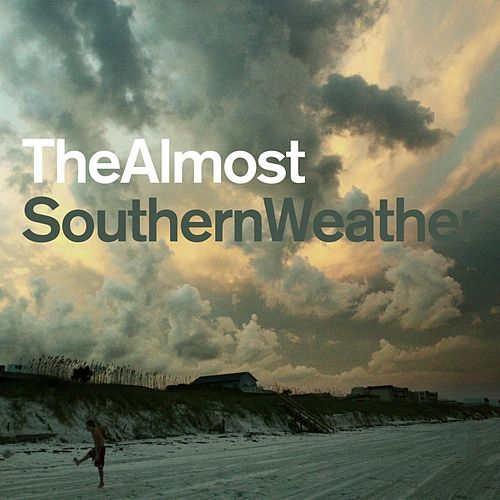 Southern Weather by The Almost
