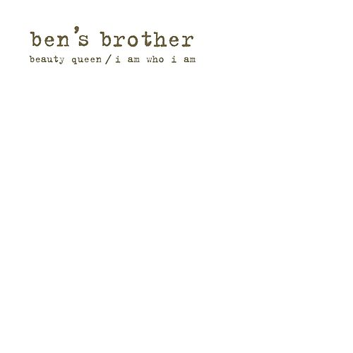 Beauty Queen / I Am Who I Am by Ben's Brother