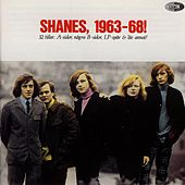 Shanes, 1963-68! by The Shanes
