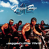 Jagged Little Thrill von Jagged Edge