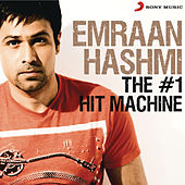 Emraan Hashmi: The # 1 Hit Machine by Various Artists