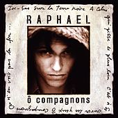 O Compagnons by Raphael
