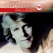 Best Of: Balladen Hoch 10 von Howard Carpendale