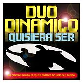 Quisiera Ser. Las Versiones Originales Del Musical by Duo Dinamico