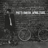 April Fool von Patti Smith