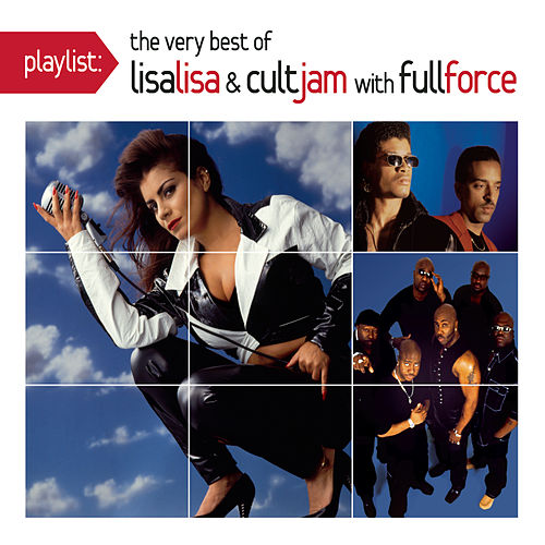 Playlist: The Very Best Of Lisa Lisa & Cult Jam by Lisa Lisa and Cult Jam
