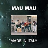 Made In Italy by Mau Mau