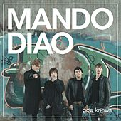 God Knows by Mando Diao