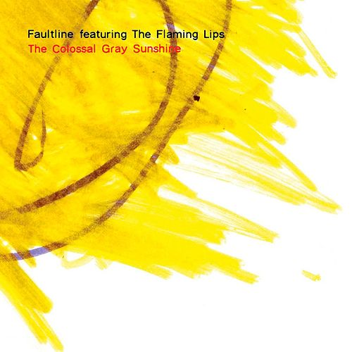 The Colossal Gray Sunshine by Faultline