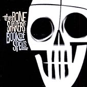 Book Of Spells by The Bone Shakers