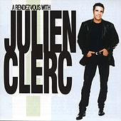 A Rendez Vous With Julien Clerc by Julien Clerc