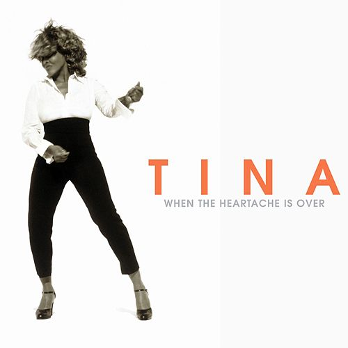 When The Heartache Is Over by Tina Turner