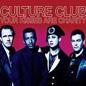 Your Kisses Are Charity von Culture Club