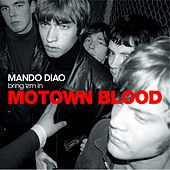 Motown Blood by Mando Diao