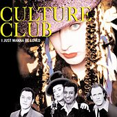 I Just Wanna Be Loved by Culture Club