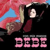 Con Mis Manos by Bebe