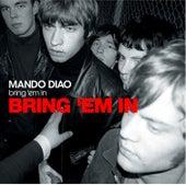Bring 'Em In by Mando Diao